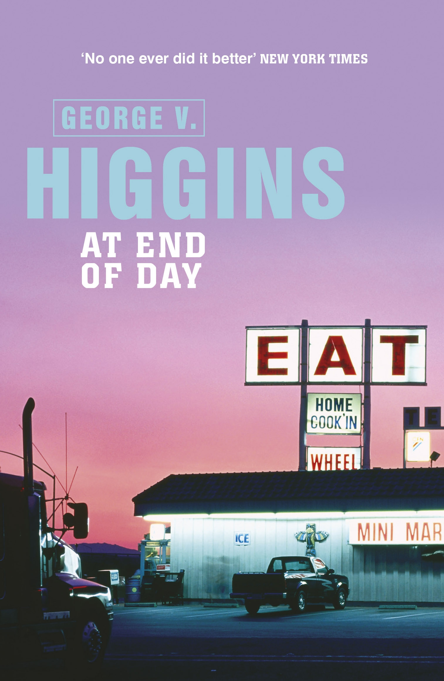 At End of Day by George V. Higgins | Orion - Bringing You News ...