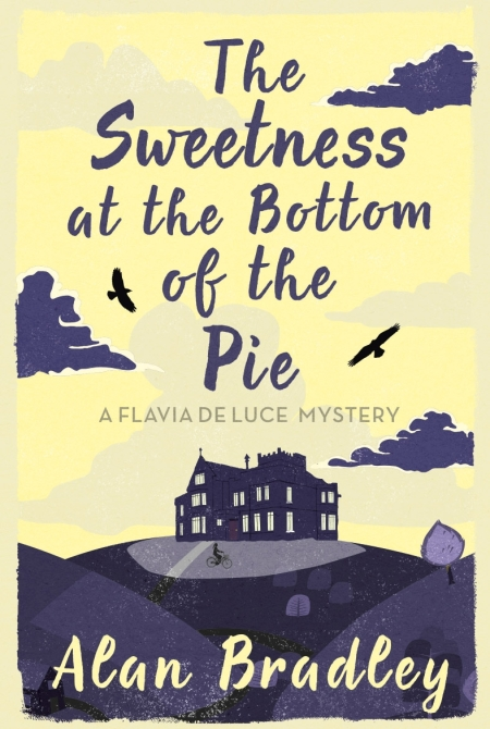 The Sweetness at the Bottom of the Pie by Alan Bradley | Orion - Bringing  You News From Our World To Yours